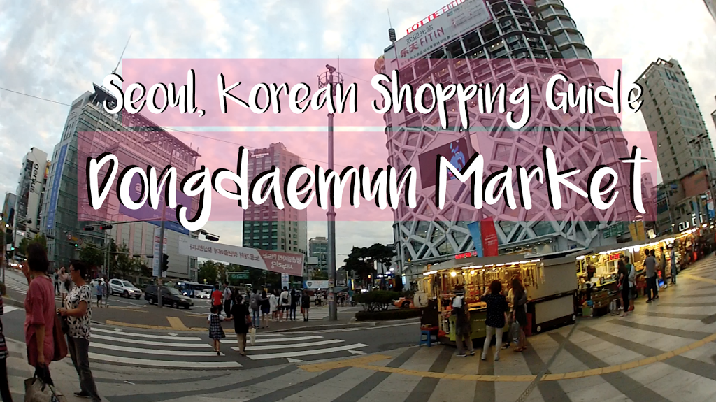 Shopping in Seoul, Korea: A Guide to Shopping in Dongdaemun Market | The Travel Breakdown