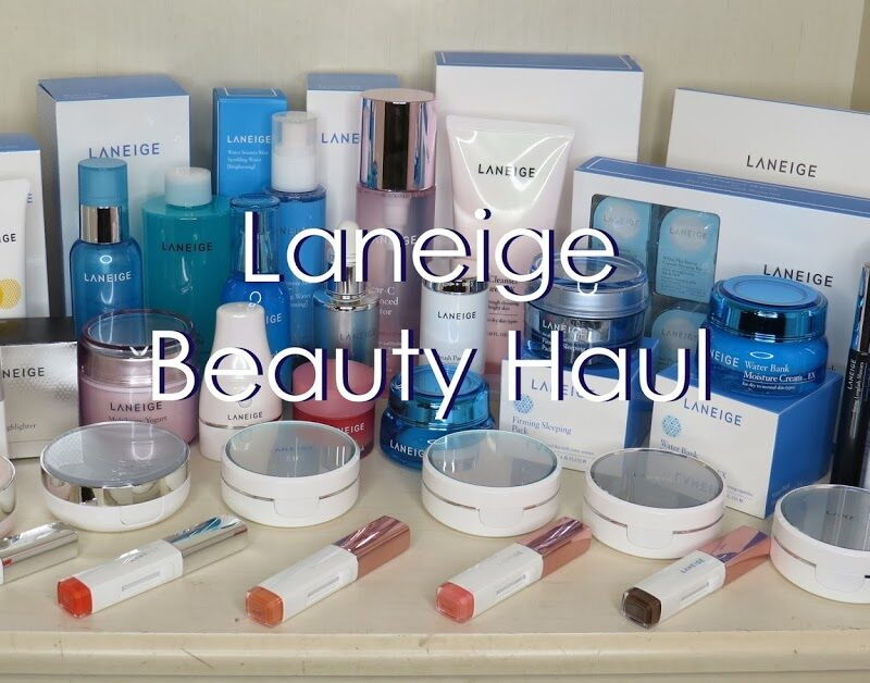 [HAUL] Asian Beauty Products + MASSIVE Laneige Haul